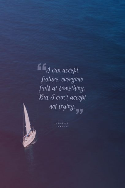 I can accept failure, everyone fails at something.