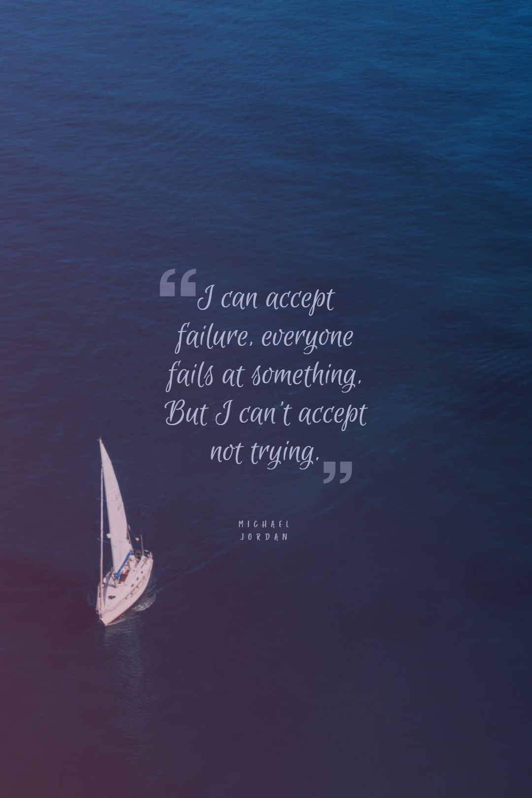 Quotes image of I can accept failure, everyone fails at something. But I can't accept not trying.