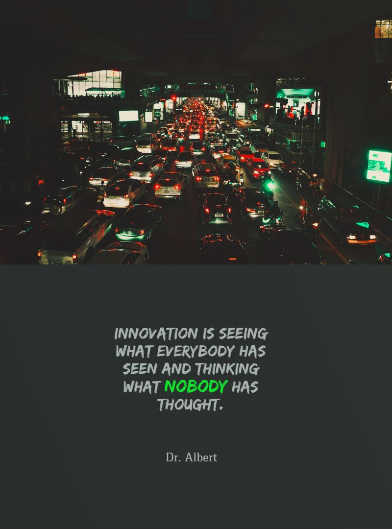 Quotes image of Innovation is seeing what everybody has seen and thinking what nobody has thought.