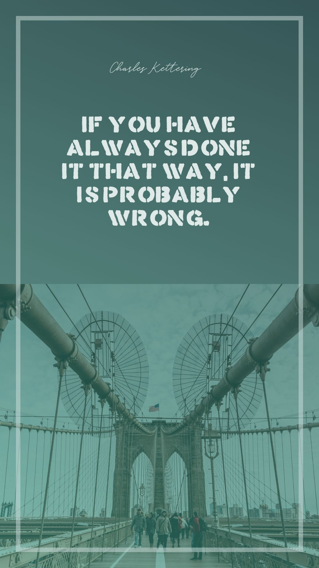 Quotes image of If you have always done it that way, it is probably wrong.