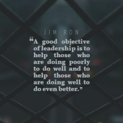 A good objective of leadership according to Jim Rohn