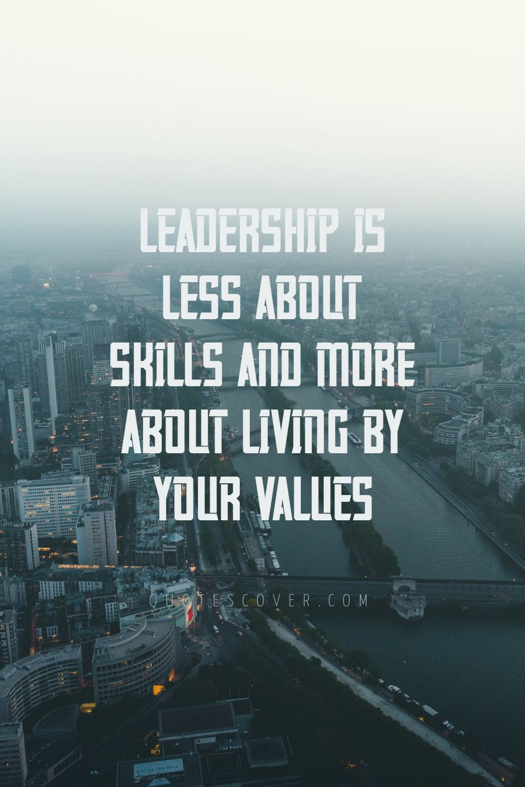 Quotes image of Leadership is less about skills and more about living by your values