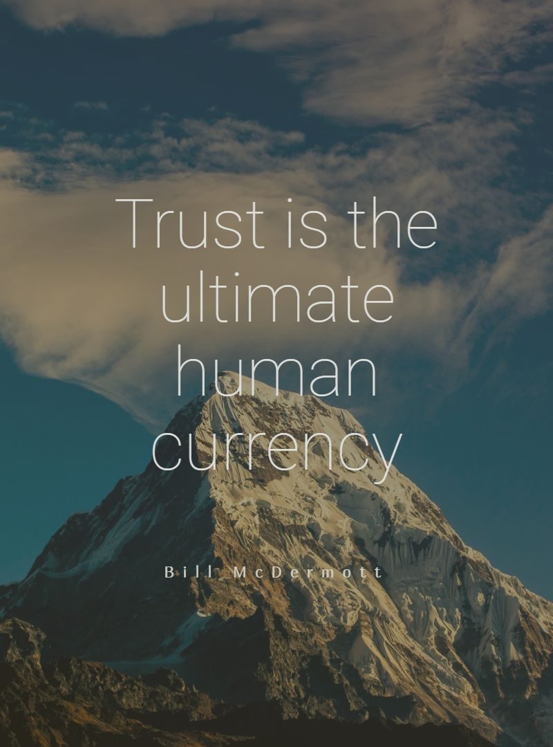 Quotes image of Trust is the ultimate human currency