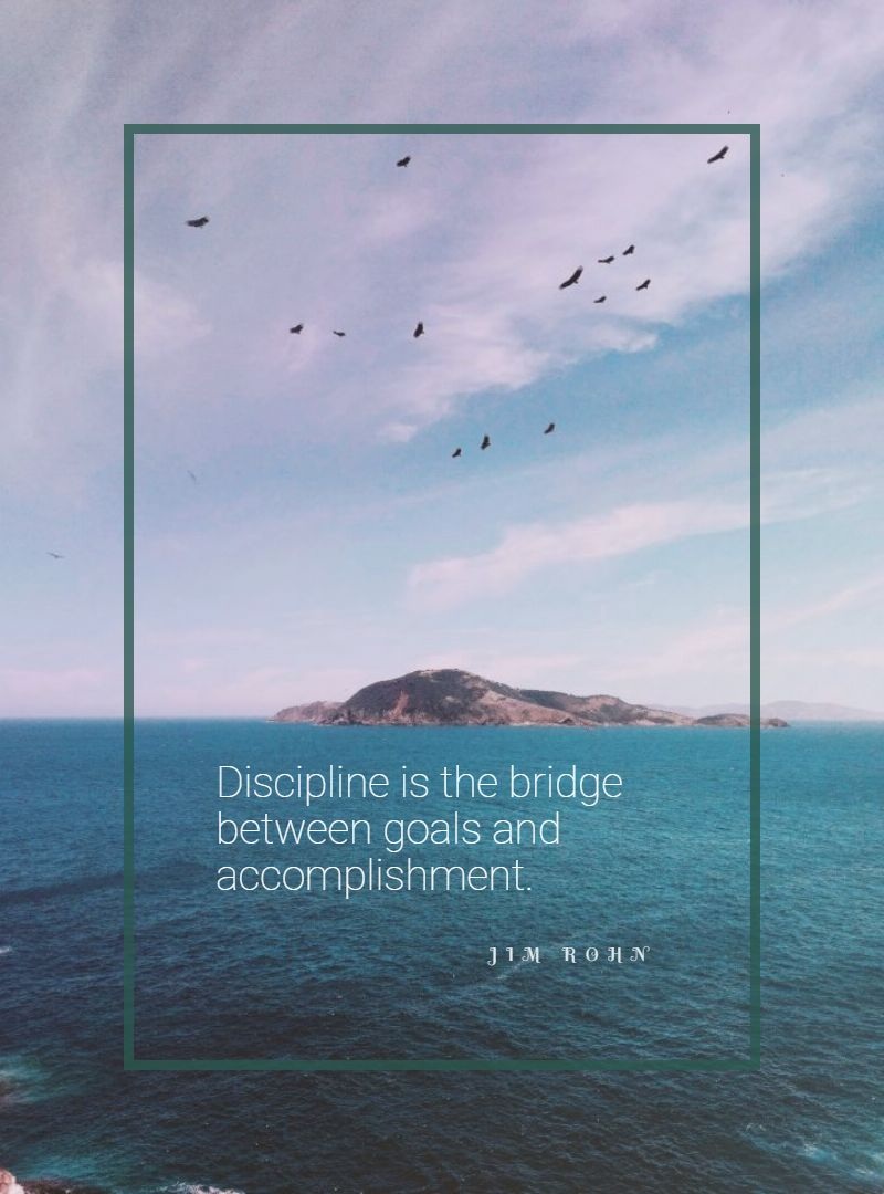 Quotes image of Discipline is the bridge between goals and accomplishment.