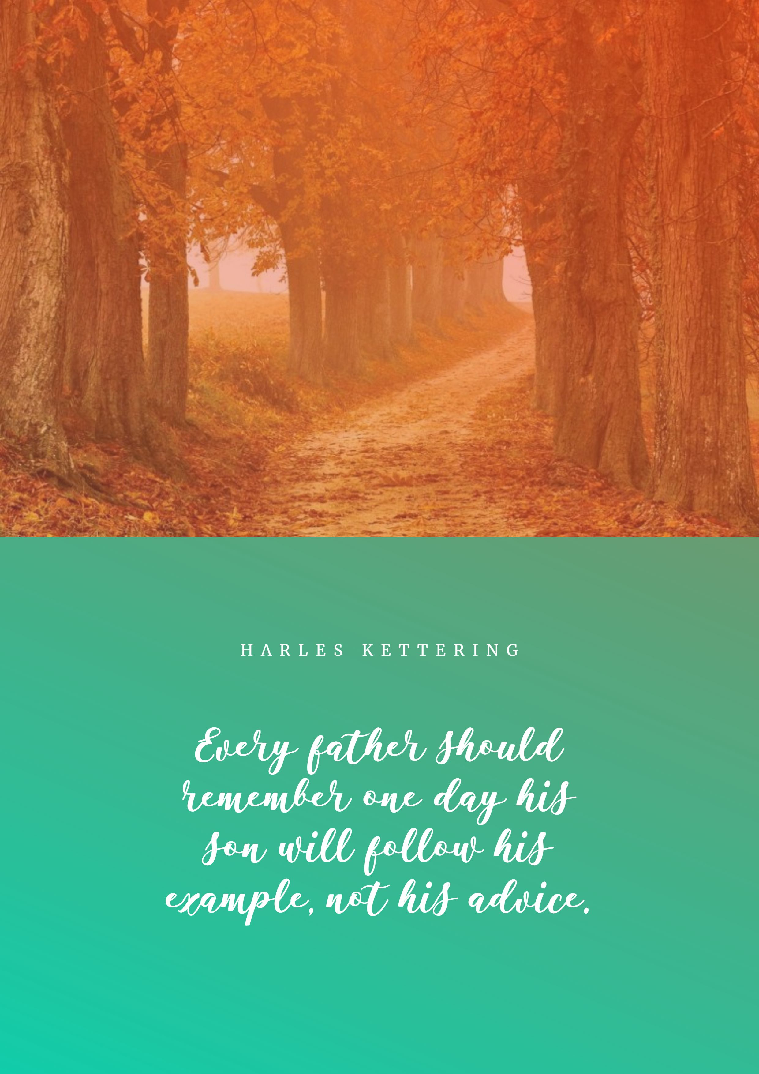 Quotes image of Every father should remember one day his son will follow his example, not his advice.