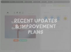 Latest updates and Our future improvement plans