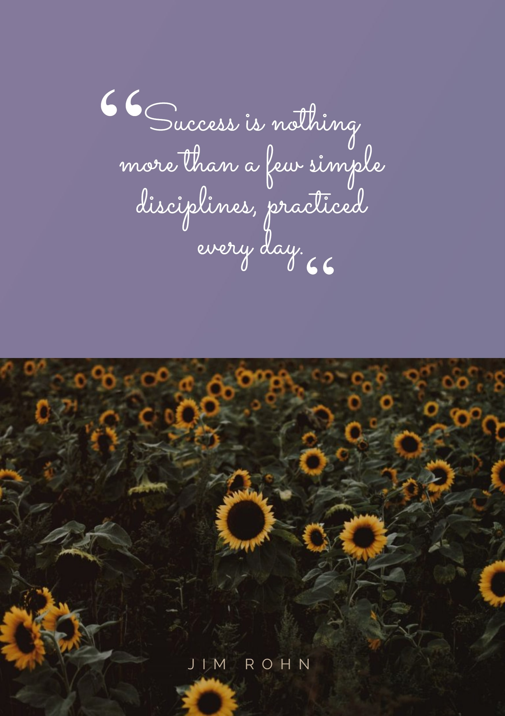 Quotes image of Success is nothing more than a few simple disciplines, practiced every day.