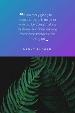 Quotes poster about making mistakes by Danny Elfman and How to Design Them