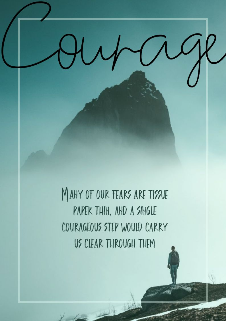 Quotes image of Many of our fears are tissue paper thin, and a single courageous step would carry us clear through them