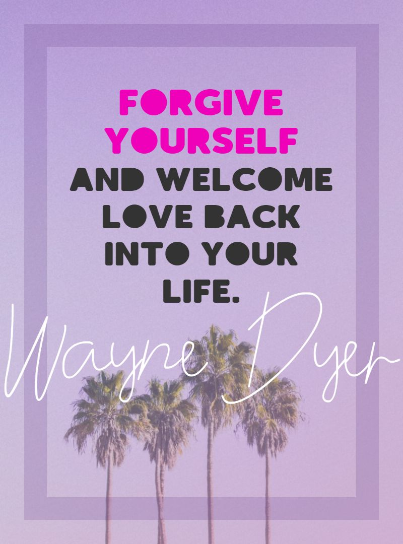 Quotes image of Forgive yourself and welcome love back into your life.