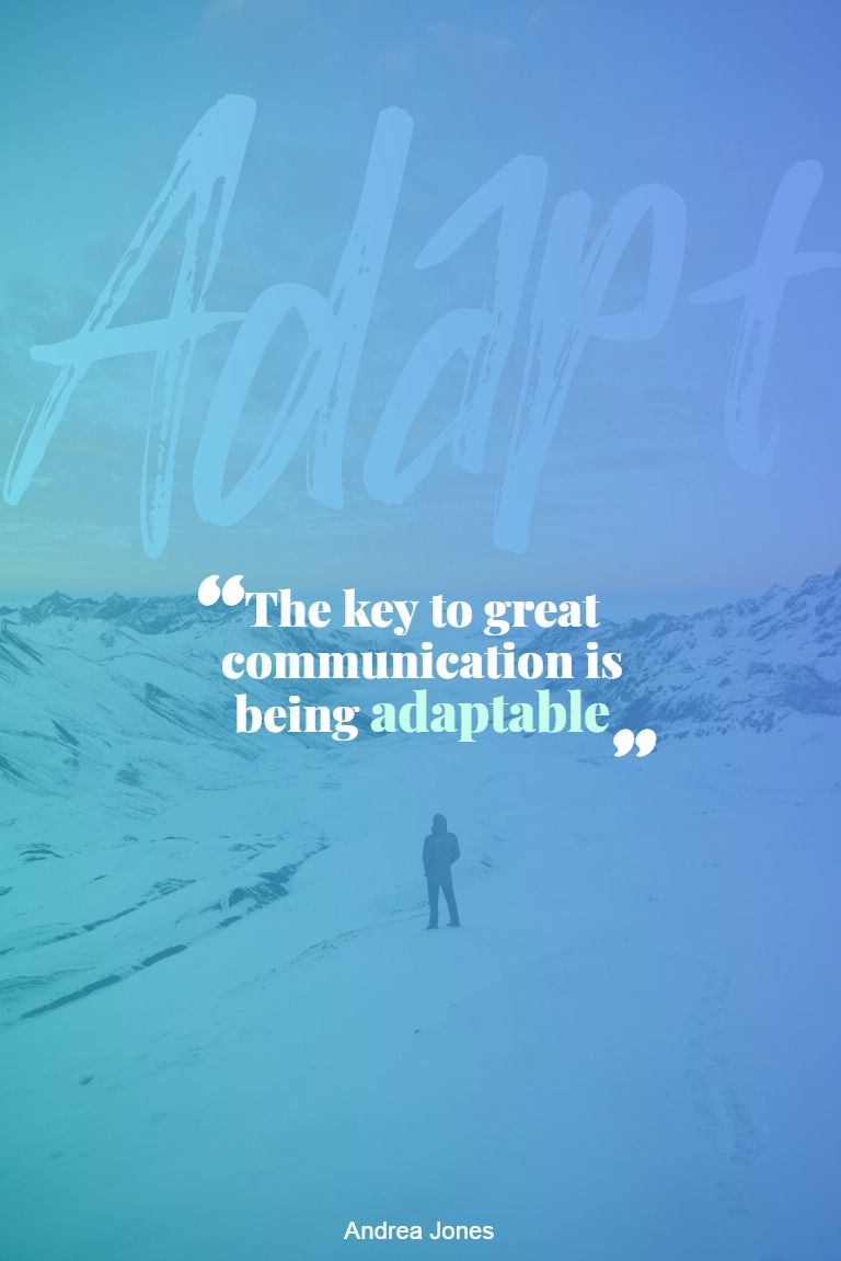 Quotes image of key to great communication is being adaptable