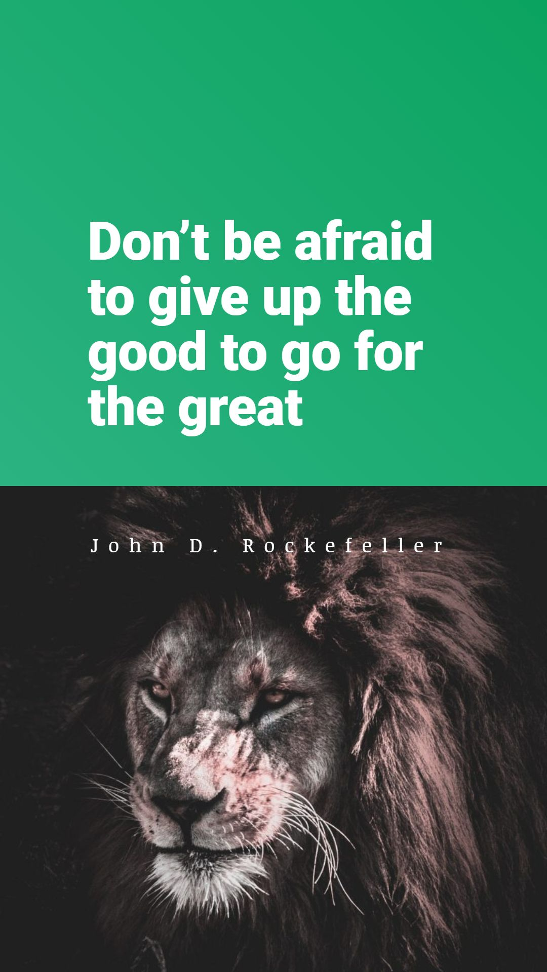 Quotes image of Don't be afraid to give up the good to go for the great