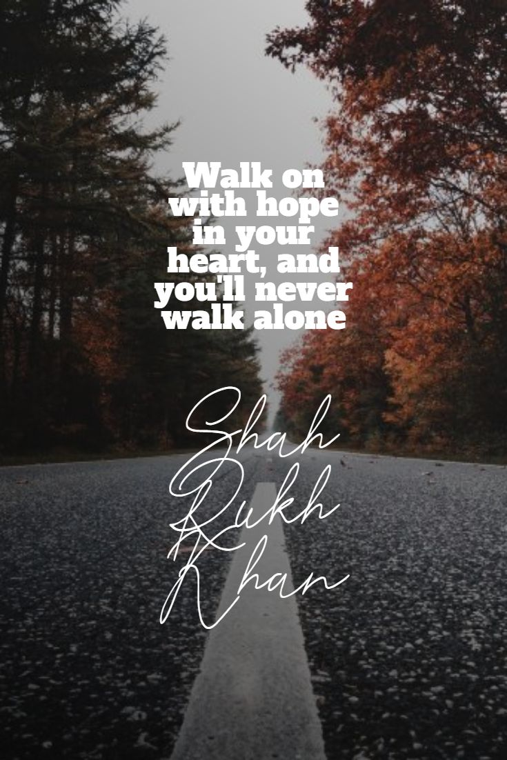 Quotes image of Walk on with hope in your heart, and you'll never walk alone