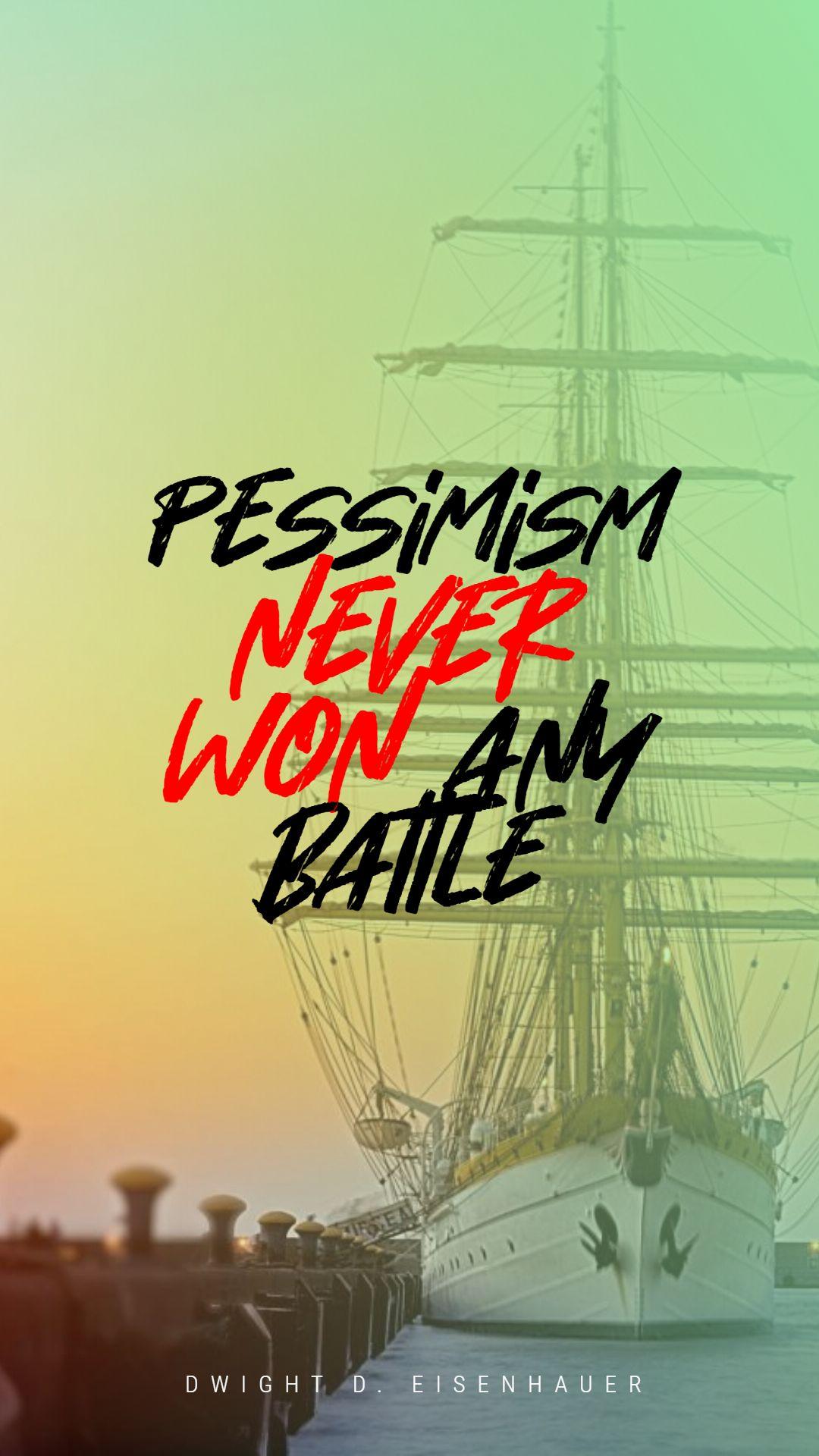 Quotes image of Pessimism never won any battle