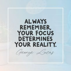 Quotes from George Lucas about focus
