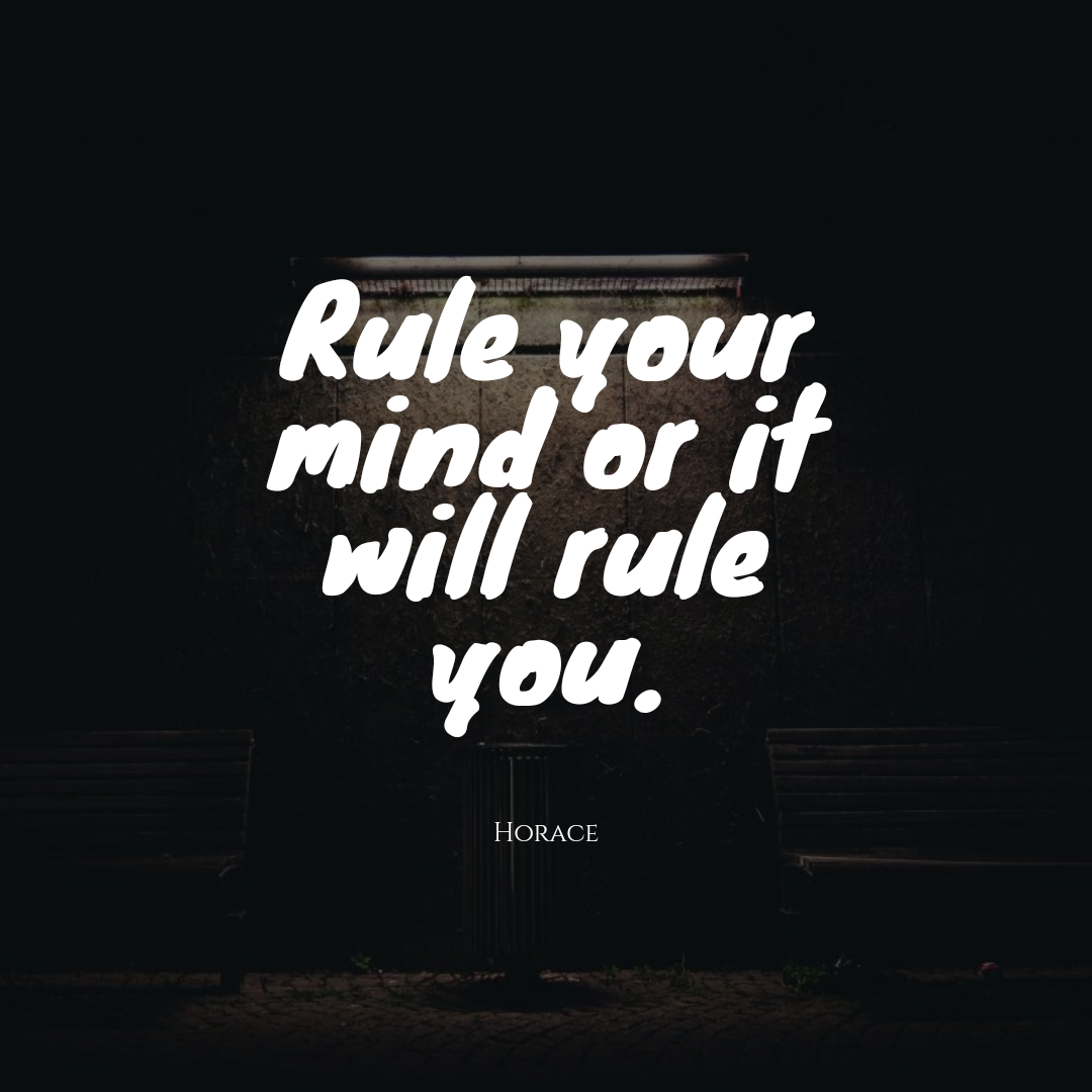 Quotes image of Rule your mind or it will rule you.