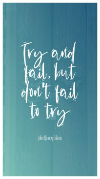 Quotes from John Quincy Adams about try and fail