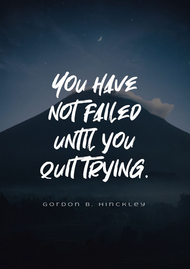 Quotes image of You have not failed until you quit trying.