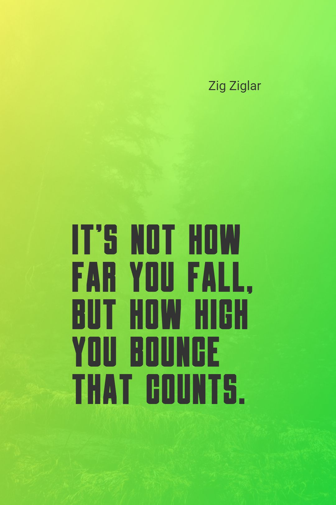 Quotes image of it's not how far you fall, but how high you bounce that counts.