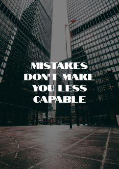Positive Affirmation: Mistakes don't make you less capable