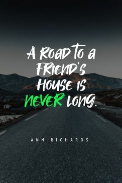 A wise word from Ann Richards about a road to a friend