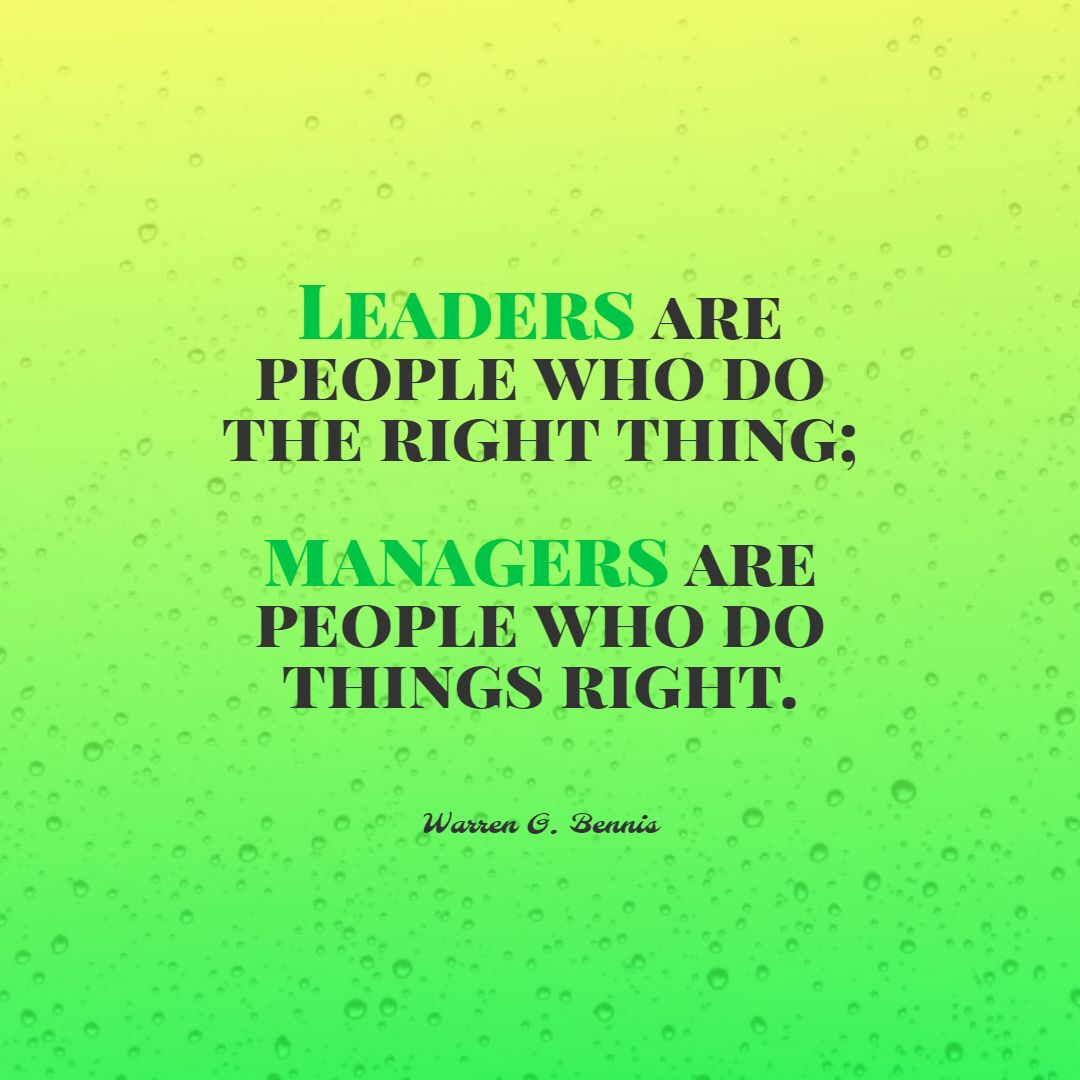 Quotes image of Leaders are people who do the right thing; managers are people who do things right.