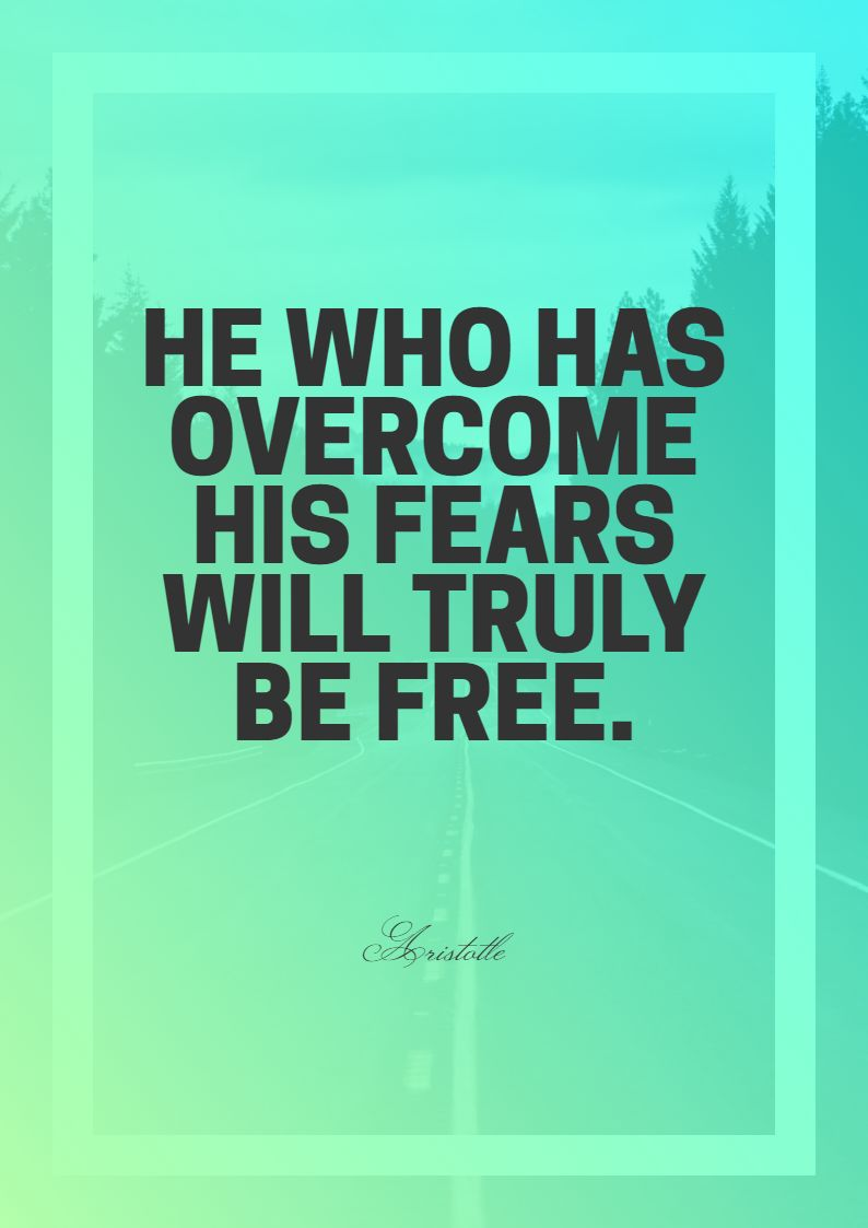 Quotes image of He who has overcome his fears will truly be free.