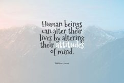 A wise word from William James about attitude of mind