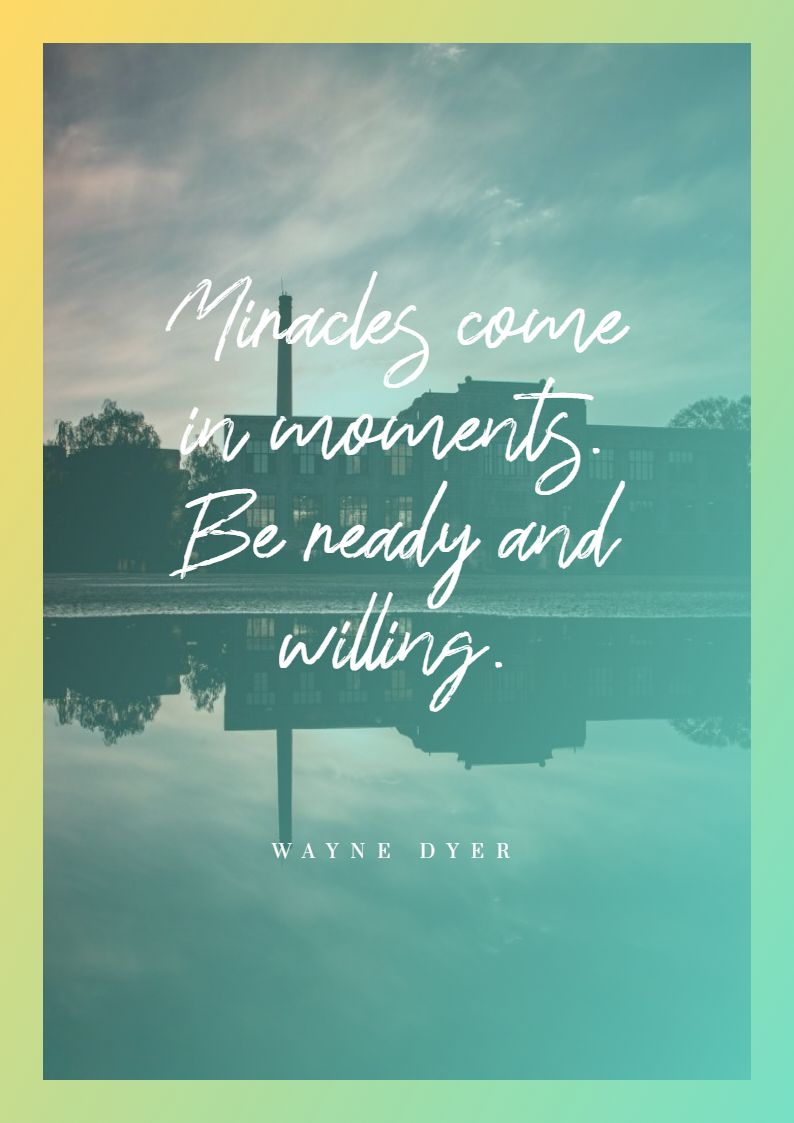 Quotes image of Miracles come in moments. Be ready and willing.
