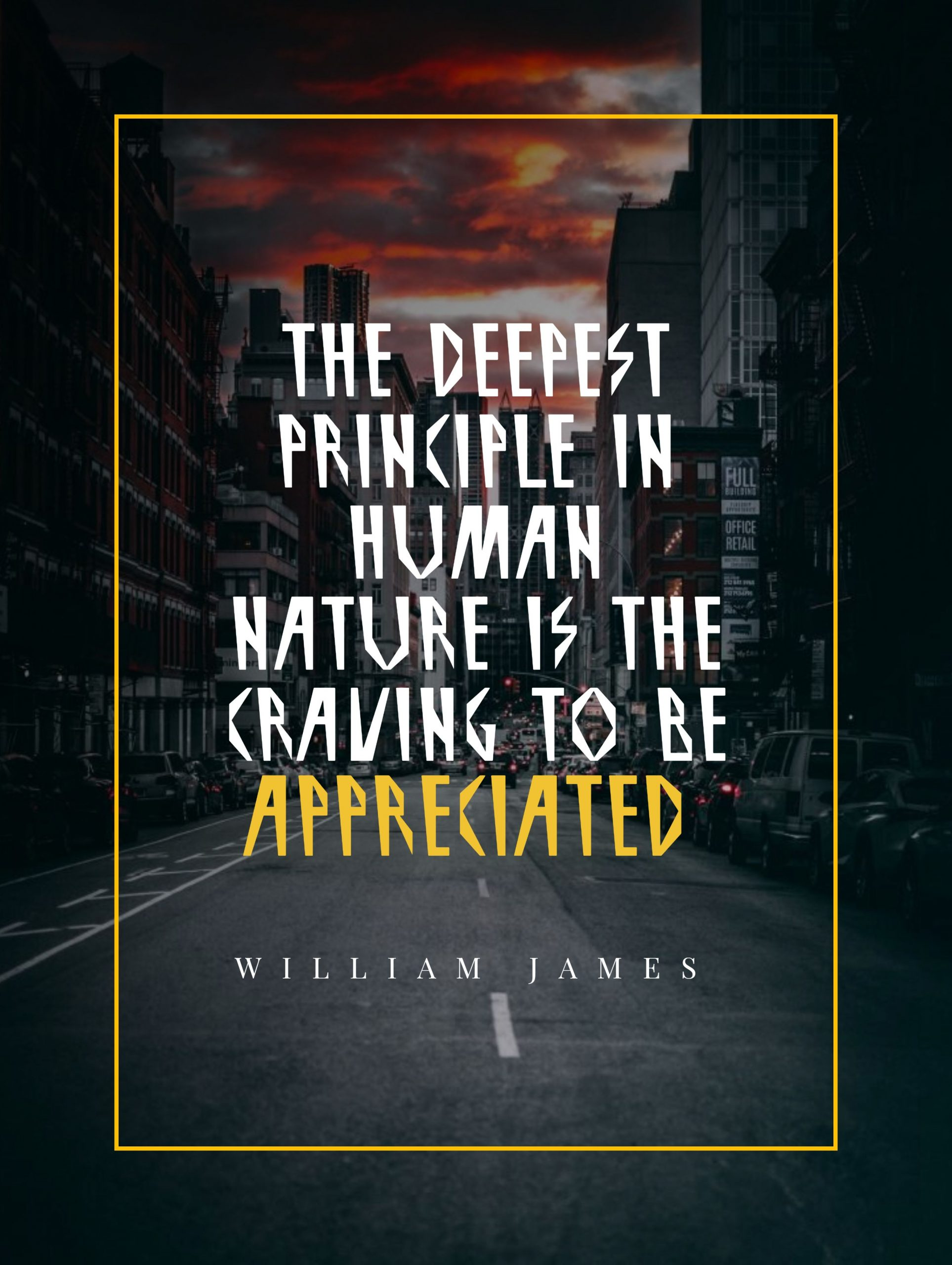 Quotes image of The deepest principle in human nature is the craving to be appreciated.