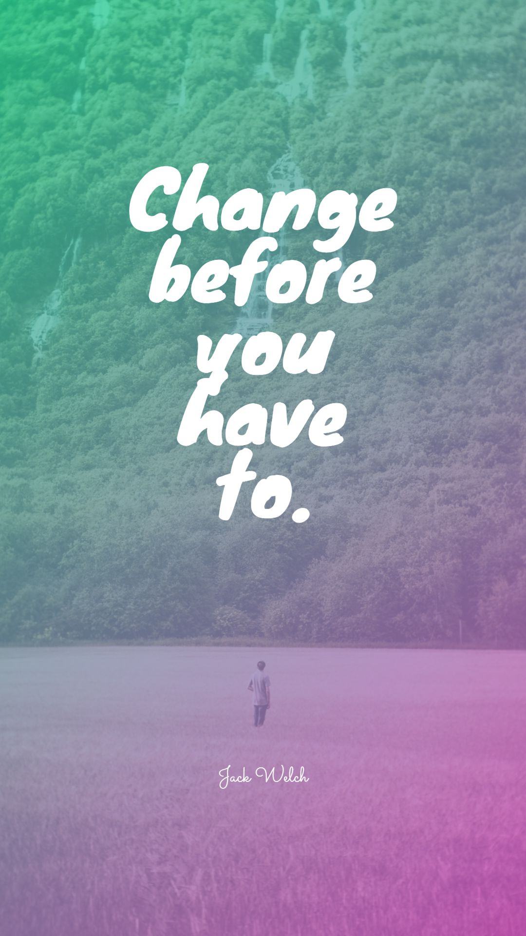 Quotes image of Change before you have to.