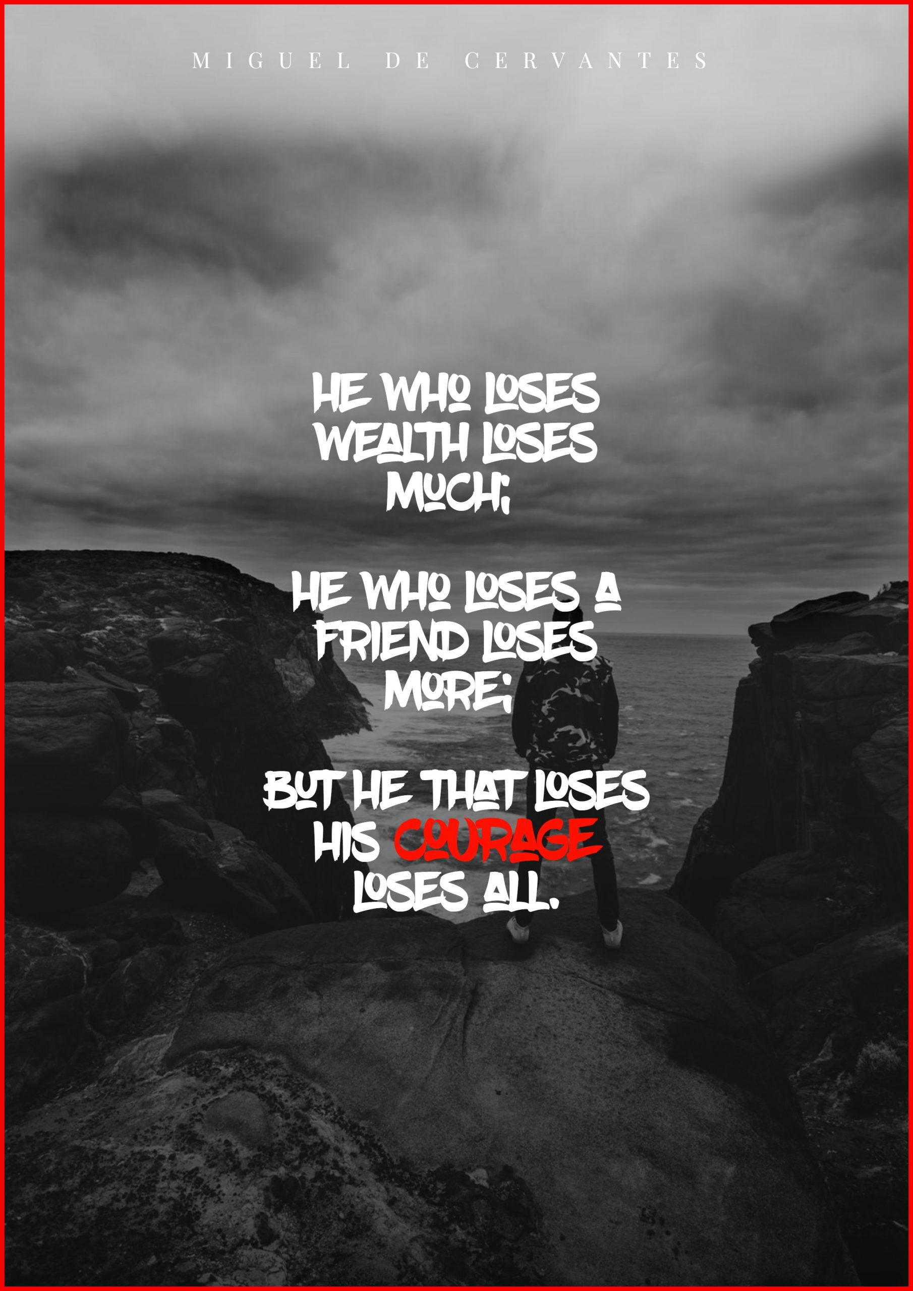 Quotes image of He who loses wealth loses much; he who loses a friend loses more; but he that loses his courage loses all.