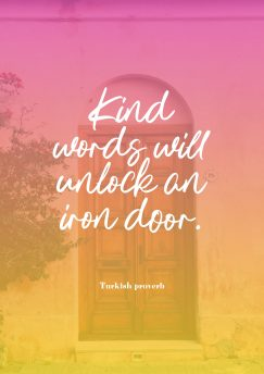 Turkish proverb's quote about kindness. Kind words will unlock an…