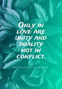 Rabindranath Tagore 's quote about love, kindness. Only in love are unity…
