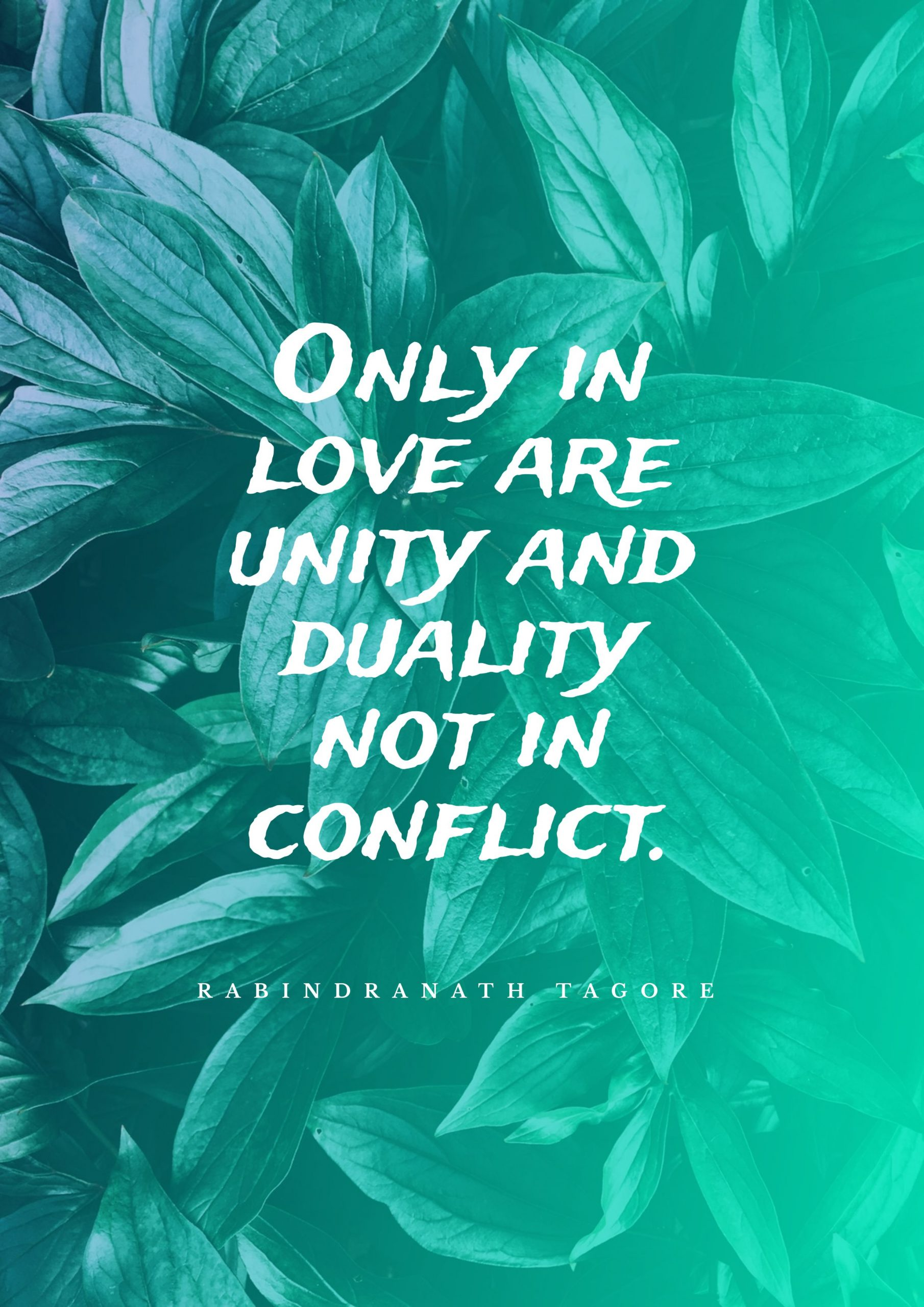 Quotes image of Only in love are unity and duality not in conflict.