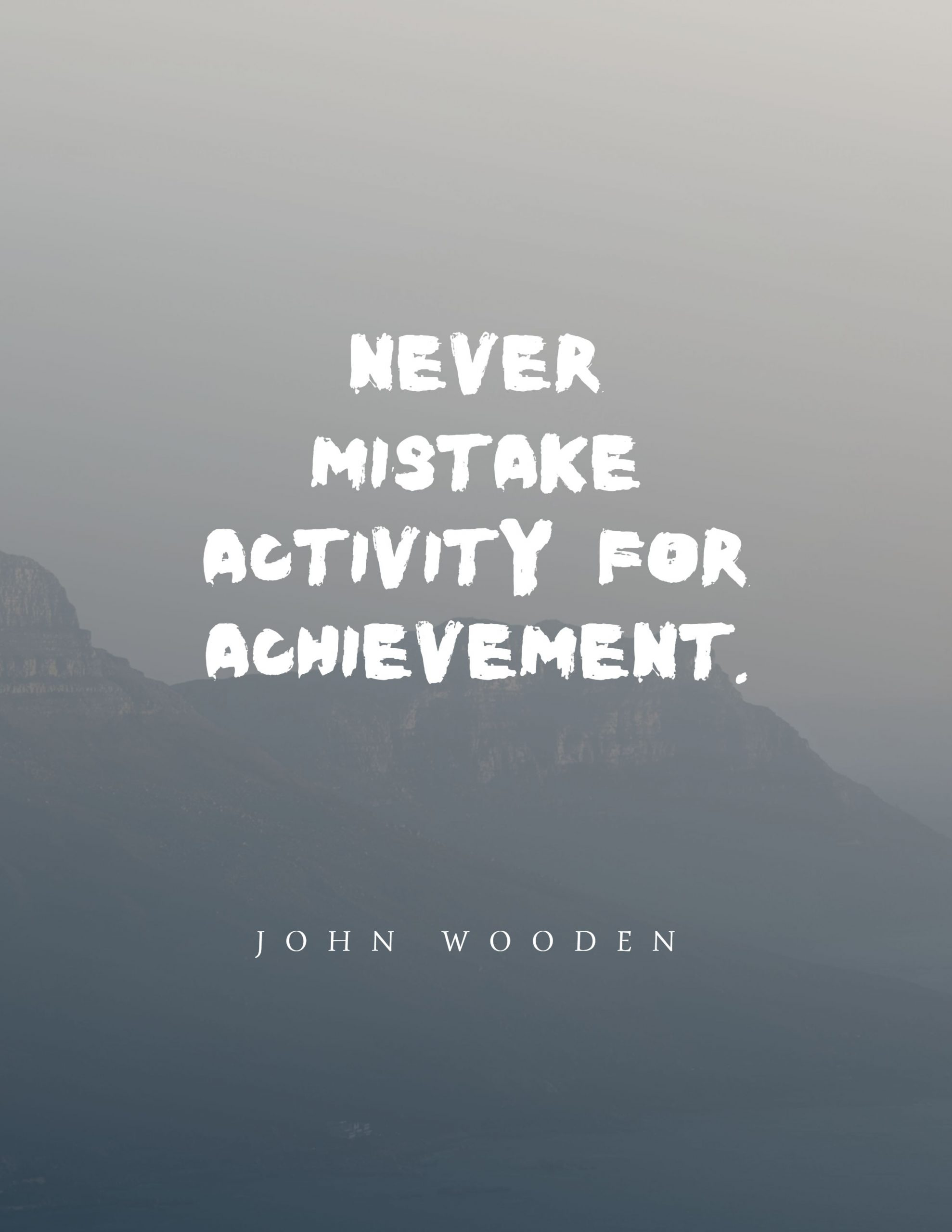Quotes image of Never mistake activity for achievement.