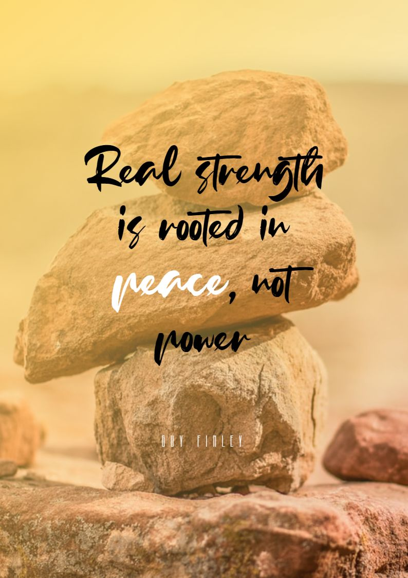Quotes image of Real strength is rooted in peace, not power