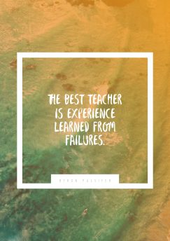 Byron Pulsifer's quote about failure. The best teacher is experience…