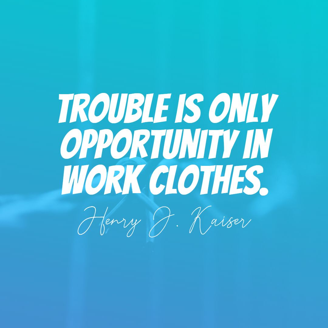 Quotes image of Trouble is only opportunity in work clothes.