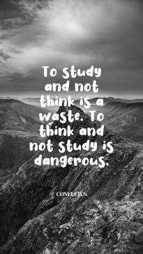Confucius's quote about study, think. To study and not think…