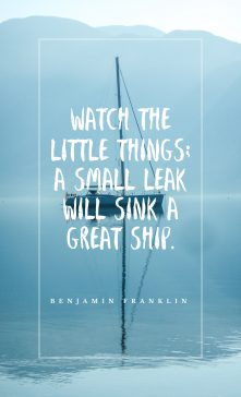 Benjamin Franklin's quote about little things. Watch the little things; a…