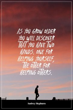 Audrey Hepburn's quote about help, kindness. As you grow older you…