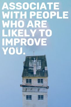 Seneca's quote about improvement. Associate with people who are…