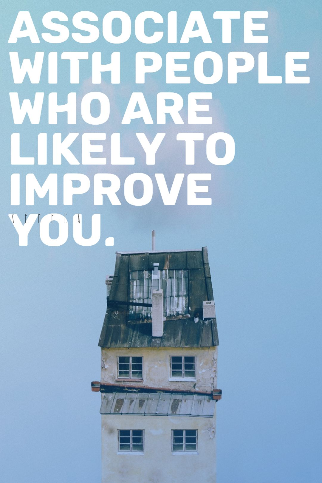 Quotes image of Associate with people who are likely to improve you.