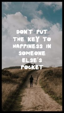 wise man's quote about happiness. Don't put the key to…