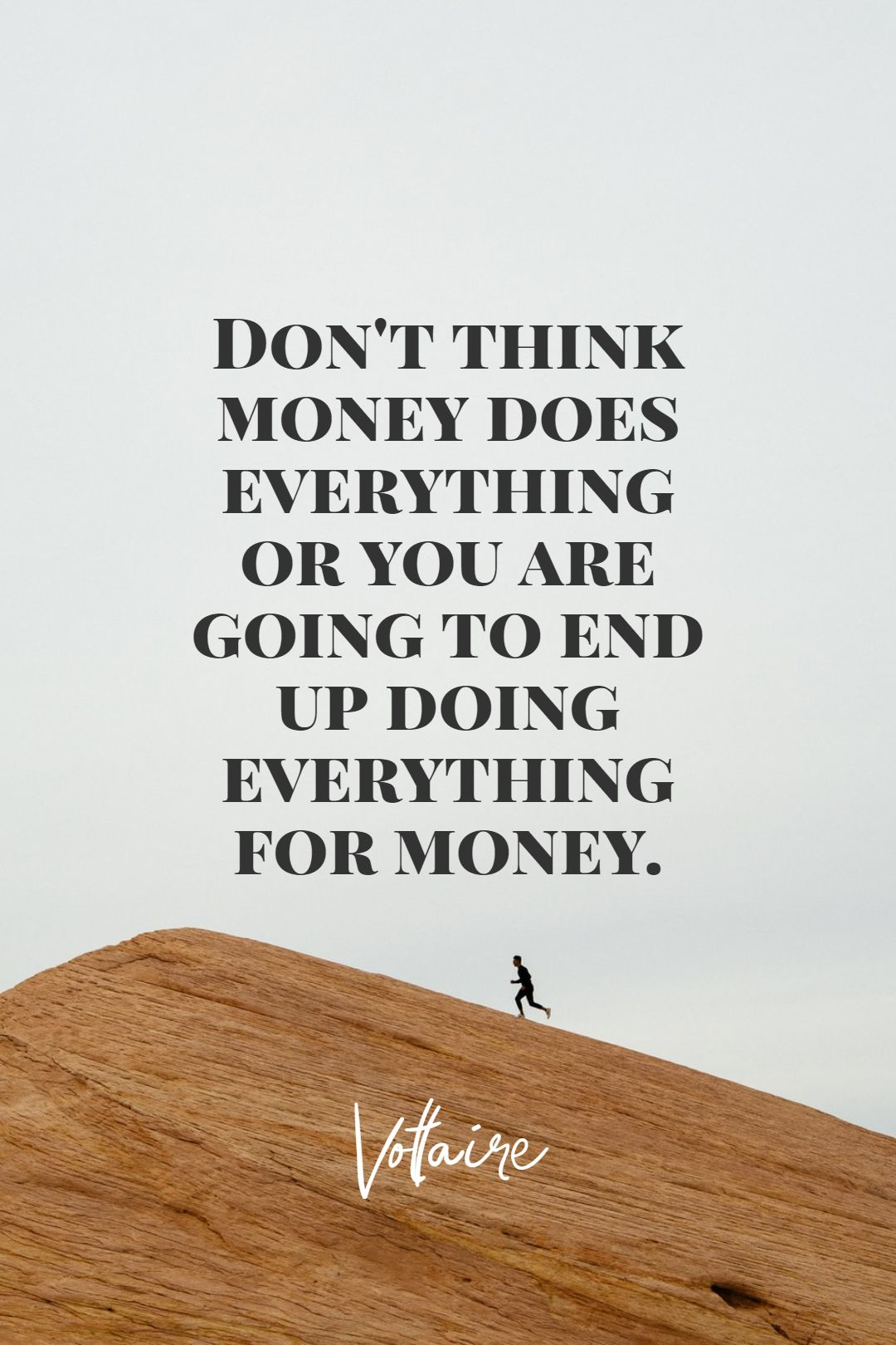 Quotes image of Don't think money does everything or you are going to end up doing everything for money.