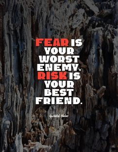 Gurbaksh Chahal's quote about fear, risk. Fear is your worst enemy….