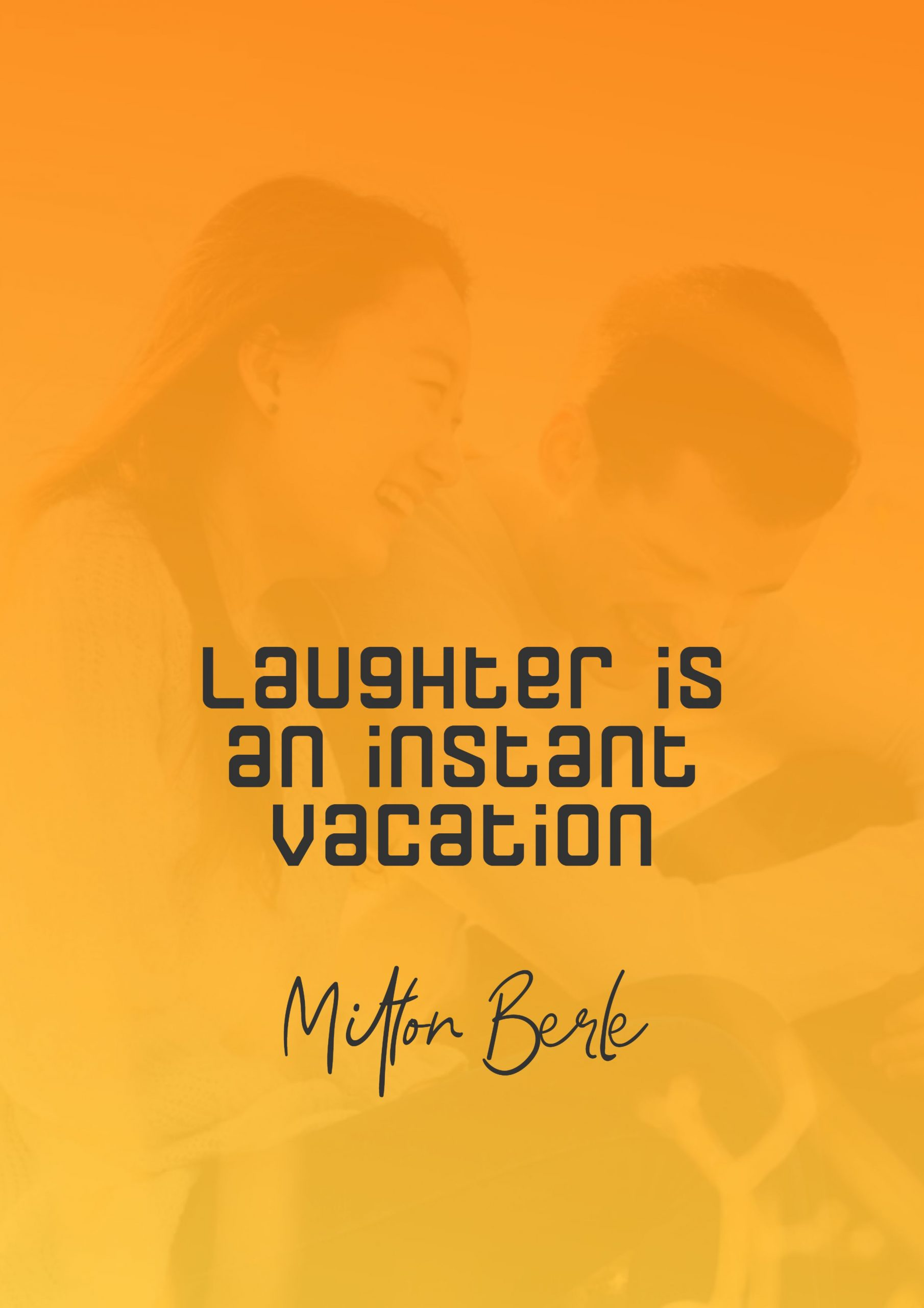Quotes image of Laughter is an instant vacation