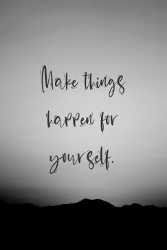 Wise Man's quote about self, improvement. Make things happen for yourself….