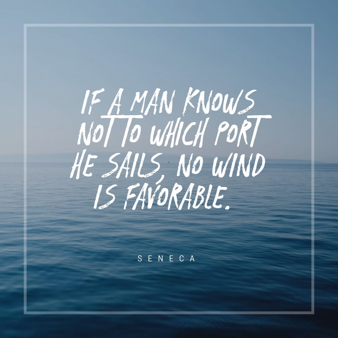 Quotes image of If a man knows not to which port he sails, no wind is favorable.